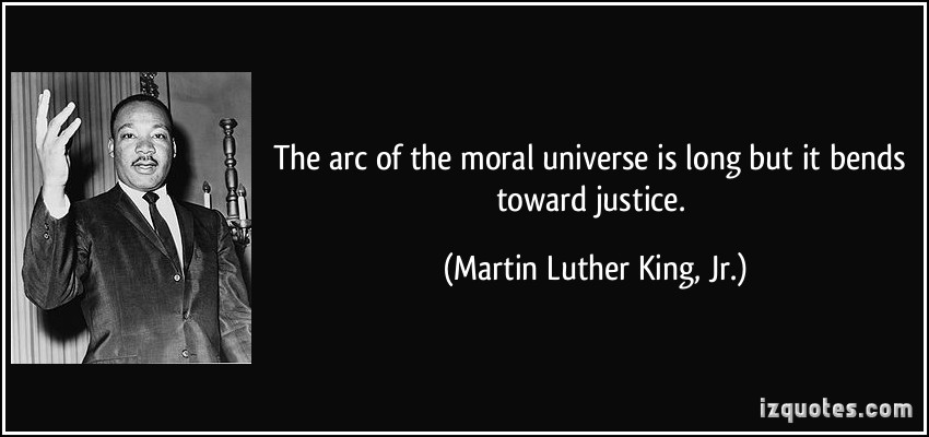 quote-the-arc-of-the-moral-universe-is-long-but-it-bends-toward-justice-martin-luther-king-jr-345965
